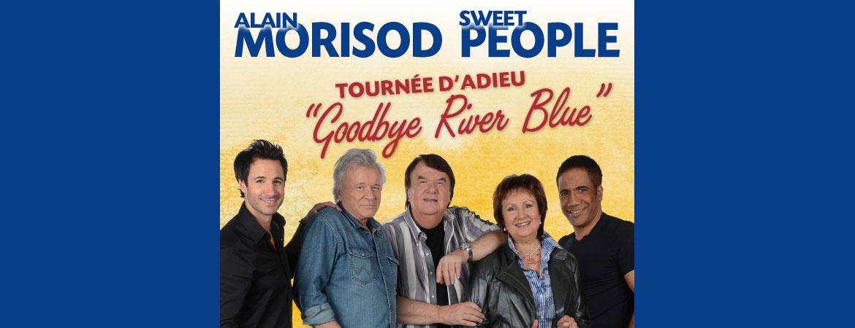 Spectacle Alain Morisod et Sweet People: Goodbye River Blue présenté au Carré 150  de Victoriaville