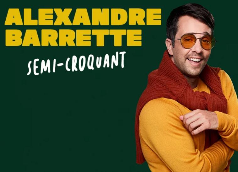 Spectacle Alexandre Barrette: Semi-croquant présenté au Carré 150  de Victoriaville