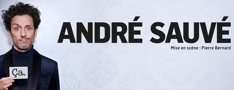 Spectacle André Sauvé: ÇA présenté au Carré 150  de Victoriaville