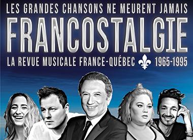 Spectacle Francostalgie: La grande revue musicale présenté au Carré 150  de Victoriaville