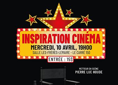 Spectacle Harmonie l'Inspiration: Inspiration Cinéma présenté au Carré 150  de Victoriaville