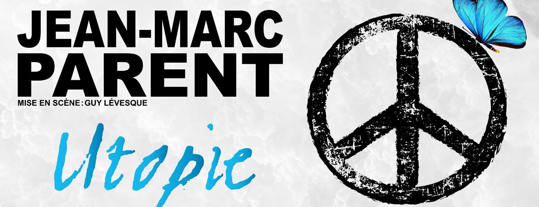 Spectacle Jean-Marc Parent: Utopie présenté au Carré 150  de Victoriaville