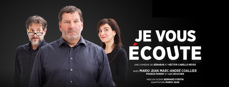 Spectacle Je vous écoute: adaptation de Mario Jean présenté au Carré 150  de Victoriaville