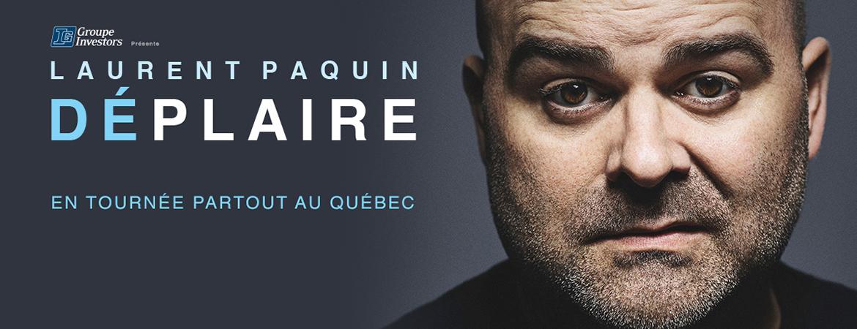 Spectacle Laurent Paquin: Déplaire présenté au Carré 150  de Victoriaville