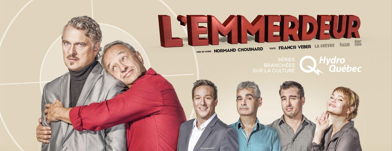 Spectacle L'Emmerdeur: Une production Les Projets de la Meute présenté au Carré 150  de Victoriaville