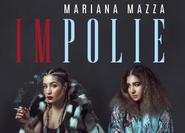 Spectacle Mariana Mazza: Impolie présenté au Carré 150  de Victoriaville