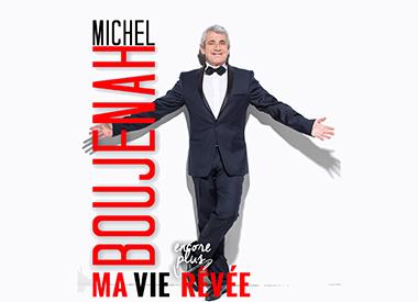 Spectacle Michel Boujenah: Ma vie encore plus rêvée présenté au Carré 150  de Victoriaville