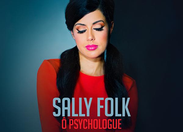 Spectacle Sally Folk: Ô Psychologue présenté au Carré 150  de Victoriaville