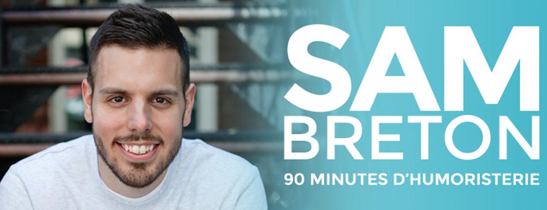 Spectacle Sam Breton: 90 minutes d'humoristerie présenté au Carré 150  de Victoriaville