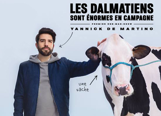 Spectacle Yannick de Martino: Les dalmatiens sont énormes en campagne présenté au Carré 150  de Victoriaville