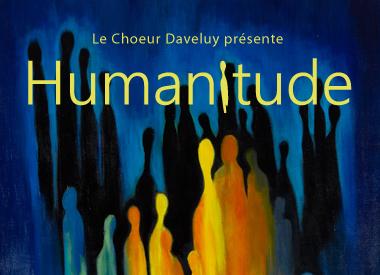 Spectacle Le Choeur Daveluy: Humanitude présenté au Carré 150  de Victoriaville