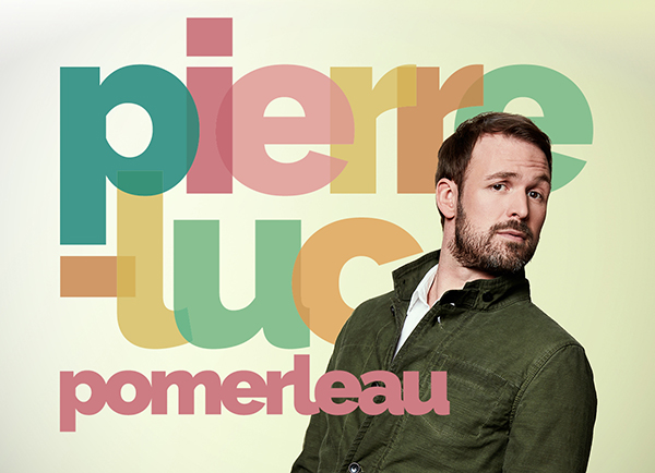 Spectacle Pierre-Luc Pomerleau: En spectacle présenté au Carré 150  de Victoriaville